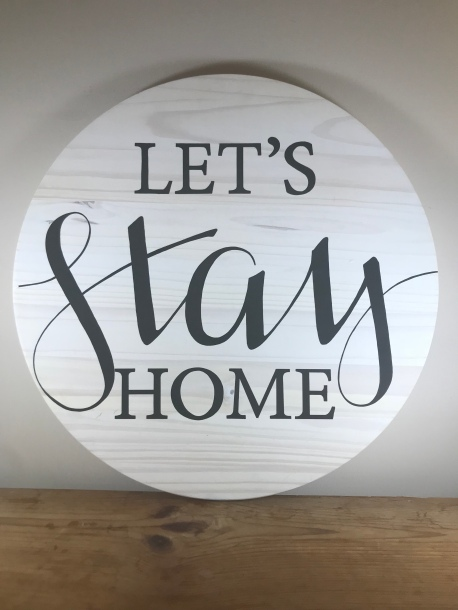 """Let's Stay Home"" Sign/Platter"